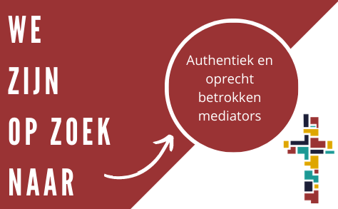 Vacature Authentiek en oprecht betrokken mediators